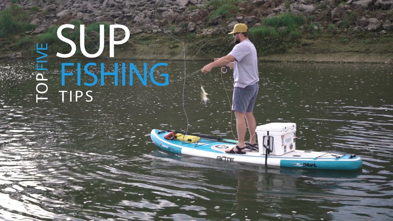 Top 5 sup fishing tips hunter harlow youtube for Best fishing sup
