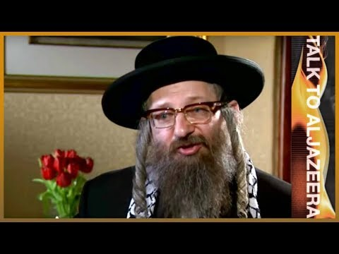Talk to Al Jazeera - Rabbi Dovid Weiss: Zionism has created 'rivers of blood'