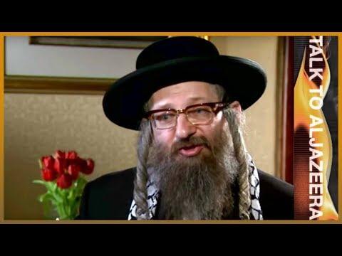 Rabbi Dovid Weiss: Zionism Has Created 'rivers Of Blood'   Talk To Al Jazeera