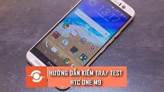 CSKN - Hướng dẫn kiểm tra/ test HTC One M9 trước khi mua