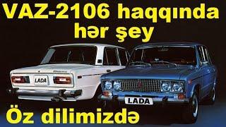 VAZ-2106 Ən yaxşı rus maşınının yaranması və tarixi (Azərbycan dilində)