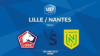 Finale U17 National I Lille / Nantes - Samedi 1er