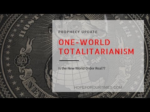 """""""Prophecy Update: One-World Totalitarianism"""""""