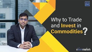 Why to Trade and Invest in Commodities?