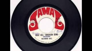 Waymond Hall - What Will Tomorrow Bring - Jamal