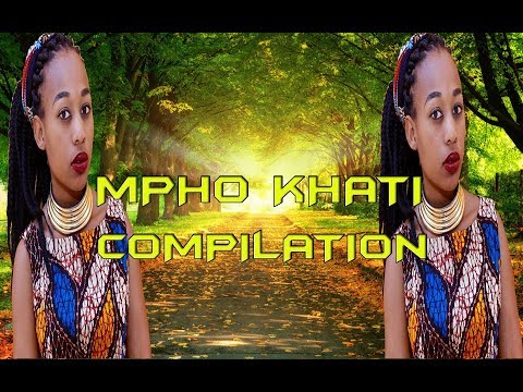 MPHO KHATI COMPILATION