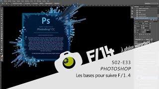 PHOTOSHOP - Les bases de Photoshop CC pour bien suivre F/1.4 - S02E33 - F/1.4