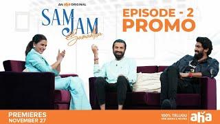 Sam Jam Episode 2 Glimpse | Samantha Akkineni, Rana Daggubati, Nag Ashwin | An aha Original
