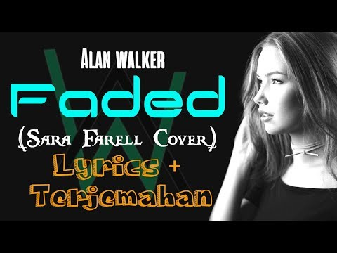 Alan Walker - Faded Lirik dan Terjemahan Indonesia (Sara Farell Cover)