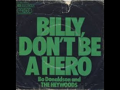 Billy Dont Be A Hero - YouTube