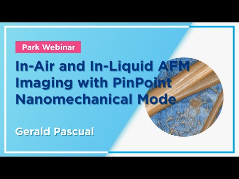 Nanomaterials  Webinar: In-Air and In-Liquid AFM Imaging with PinPoint Nanomechanical Mode