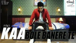 Kaa Bole Banere Te A Kay Full Punjabi Songs 2015
