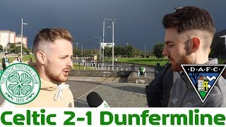 Celtic 2-1 Dunfermline   Full-Time Reaction