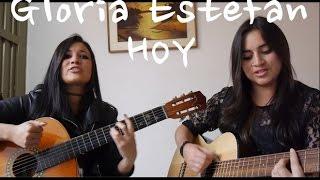 Hoy - Gloria Estefan JESS & M.E.G Jessica plazas/Melisa García Cover
