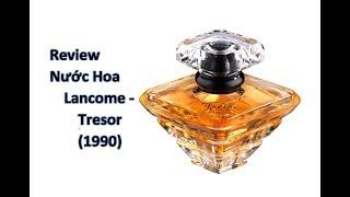 REVIEW NƯỚC HOA (NỮ) LANCÔME - TRÉSOR (1990)