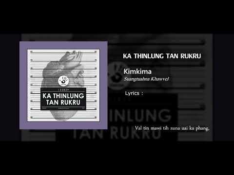 Kimkima - Ka Thinlung Tan Rukru (Official Lyrics Video).