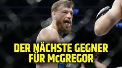 WER WIRD CONOR McGREGORS NÄCHSTER GEGNER?!