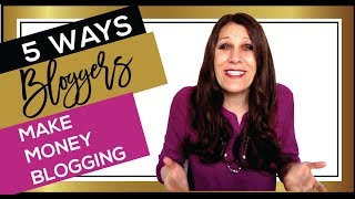 Ways Bloggers Make Money (Answers to Popular Money Making Secrets about How to Blog Revealed!)