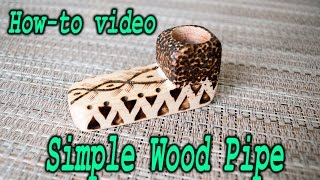 How to make a simple wood pipe