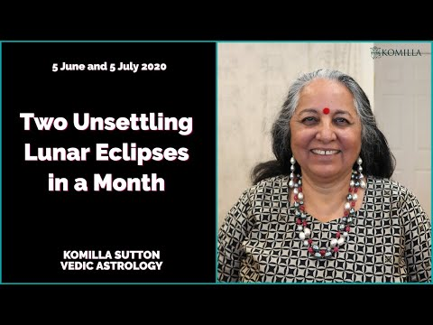 Two Unsettling Lunar Eclipses Of June And July: Komilla Sutton