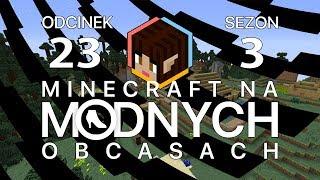 """Minecraft na """"modnych"""" obcasach Sezon III #23 - W poszukiwaniu orbów"""