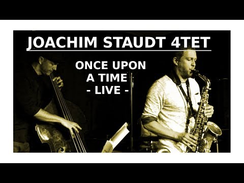 Joachim Staudt 4tet – Once Upon A Time - Live im Club Voltaire