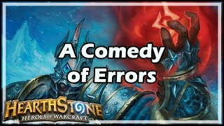 [Hearthstone] A Comedy of Errors