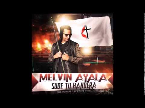 Melvin Ayala - Sube Tu Bandera