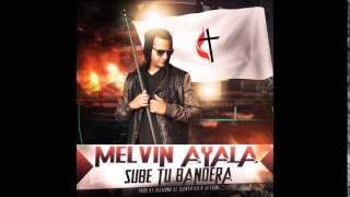 Melvin Ayala - Sube Tu Bandera (2014) Nuevo Single