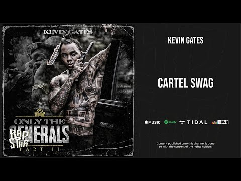 Kevin Gates – ''Cartel Swag'' (Only the Generals, Pt. 2)