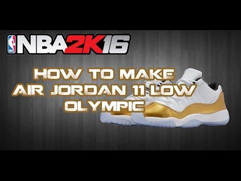promo code 5aa29 08c0a NBA 2K DELETED MY SHOES   NBA 2K16 CUSTOM SHOES JORDAN 11 LOW OLYMPIC    TUTORIAL