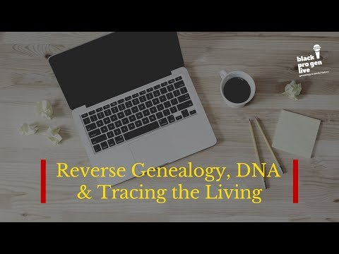 BlackProGen LIVE! Ep 74: Reverse Genealogy, DNA, and Tracing the Living