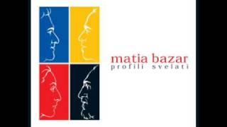 MATIA BAZAR - IO COMINCIO