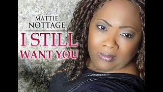 "Mattie Nottage ""I Still Want You"" Official Music Video"