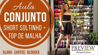 Aula conjunto de short soltinho com top de elástico Alana Santos Blogger