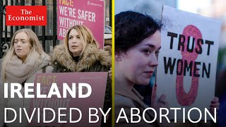 Ireland divided by abortion The Economist