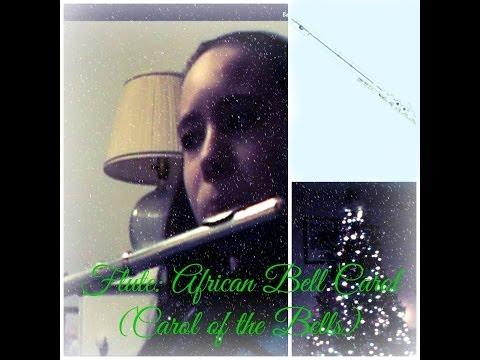 Flute: African Bell Carol Carol of the Bells