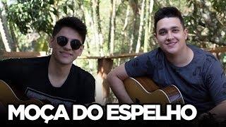 Baixar Moça do Espelho - Zé Neto e Cristiano (Cover Tulio e Gabriel)