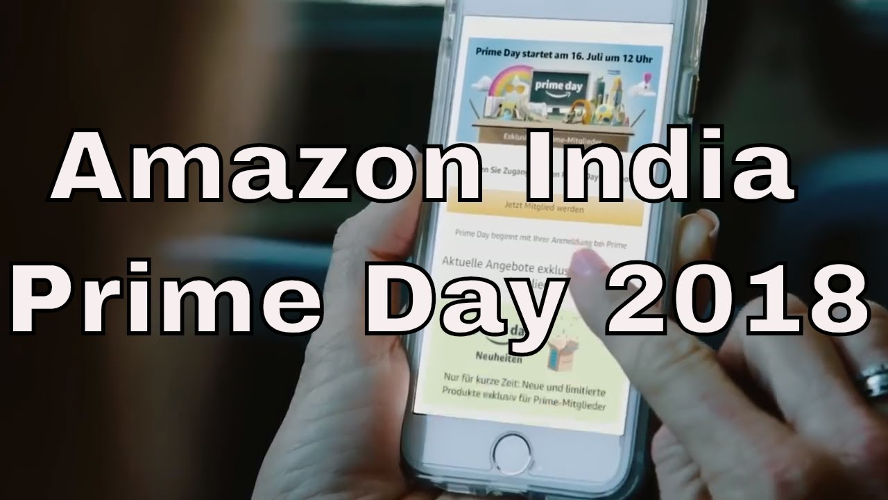 amazon india prime day 2018 youtube. Black Bedroom Furniture Sets. Home Design Ideas