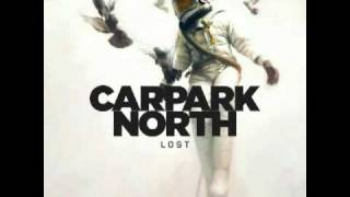 Carpark North - Lost (peace) (INCREDIBLE QUALITY)
