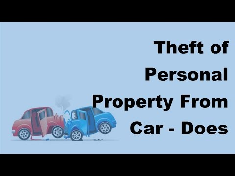 Theft of Personal Property From Car | Does Your Insurance Cover It - 2017 Car Insurance Policy Theft