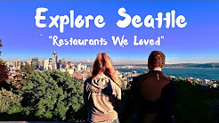 Restaurants To Go To While In Seattle, WA