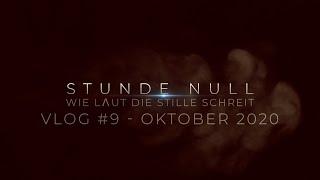 Stunde Null - Wie laut die Stille schreit VLOG9