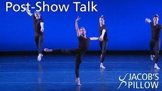 Post-Show Talk: Boston Ballet | Jacob's Pillow Dance Festival 2019
