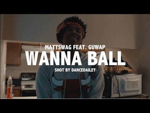 MattSwag x Guwap - WANNA BALL (Official Video)