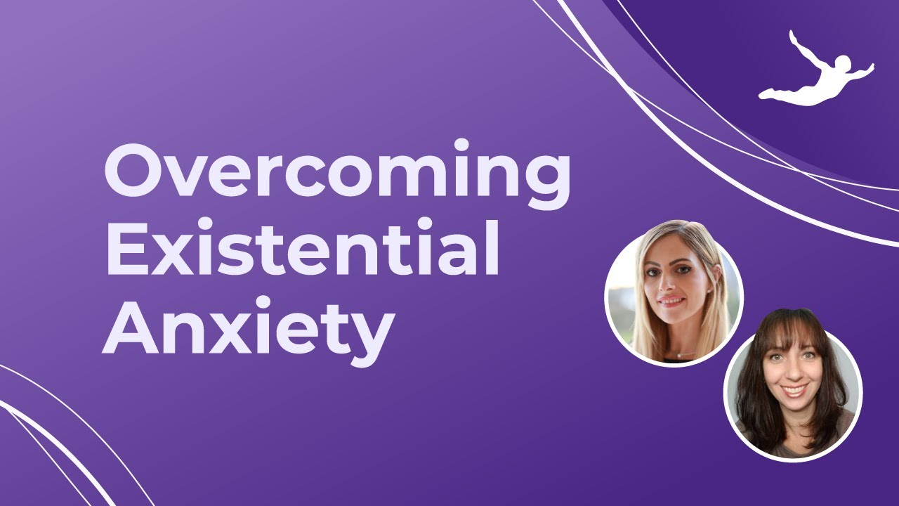 Overcoming Existential Anxiety