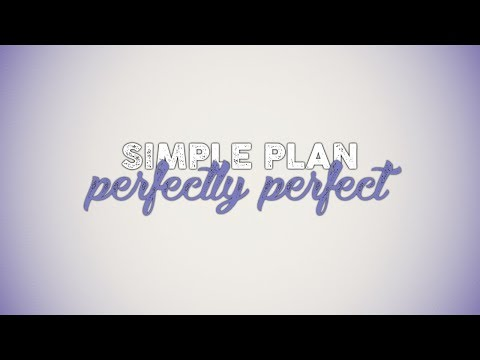 Simple Plan  Perfectly Perfect Lyric