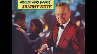Sammy Kaye -  Lets Face the Music and Dance - 1967 -  Stereo Full Album