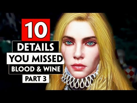 10 More Details You Missed In Toussaint (Blood And Wine) Part 3 | THE WITCHER 3