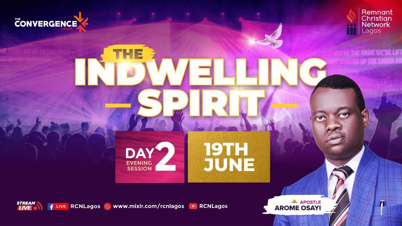 Download THE CONVERGENCE DAY 2 (EVENING) || APOSTLE AROME OSAYI || THE INDWELLING SPIRIT ||19TH JUNE 2021